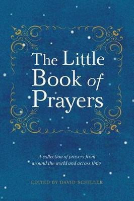 Little Book of Prayers: A Collection of Prayers from Around the World and Across Time. (Hardback)