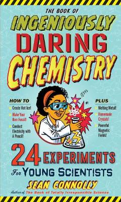 Book of Ingeniously Daring Chemistry (Hardback)