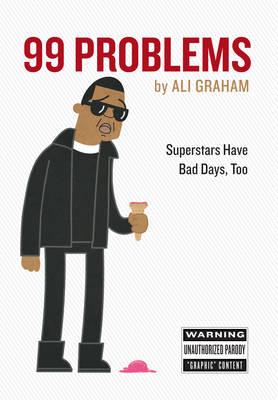 99 Problems: Superstars Have Bad Days, Too (Hardback)