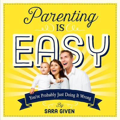 Parenting Is Easy (Paperback)