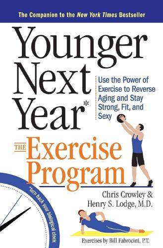Younger Next Year: The Exercise Program (Paperback)