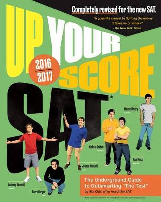 Up Your Score: SAT: The Underground Guide, 2016-2017 Edition (Paperback)