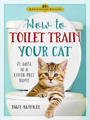 How To Toilet-Train Your Cat (Paperback)