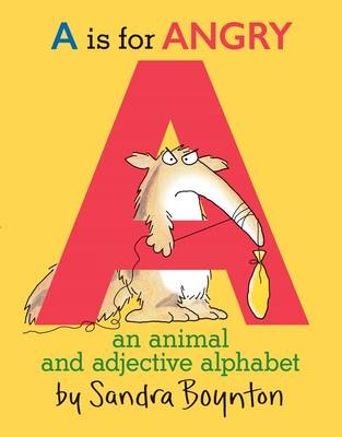 A Is For Angry: An Animal and Adjective Alphabet (Hardback)