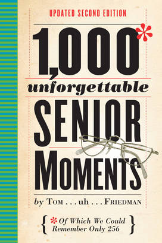 1,000 Unforgettable Senior Moments, 2nd ed. (Hardback)