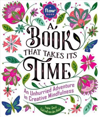 Book That Takes Its Time, A: An Unhurried Adventure in Creative Mindfulness (Paperback)