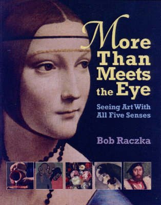 More Than Meets The Eye: Seeing Art With All Five Senses (Paperback)