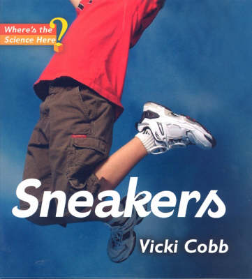 Sneakers - Where's the Science, Here? S. (Hardback)