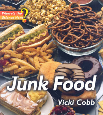 Junk Food: Where's the Science, Here? (Hardback)