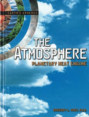 The Atmosphere - Earth's Spheres Series (Hardback)