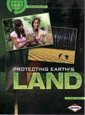 Protecting Earths Land - Saving Our Living Earth (Paperback)