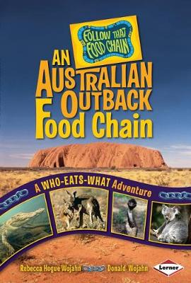 An Australian Ouback Food Chain - Follow That Food Chain (Paperback)