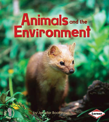 Animals and the Environment - First Step Non-fiction - Ecology No. 1 (Paperback)