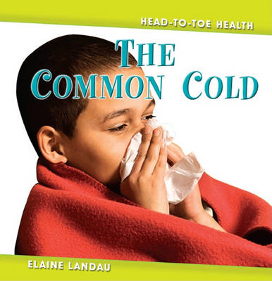 Common Cold - Head to Toe Health (Hardback)