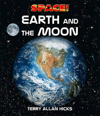 Earth and the Moon - Space (Hardback)