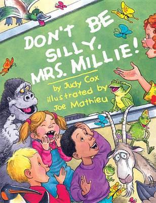 Don't Be Silly, Mrs. Millie! (Hardback)