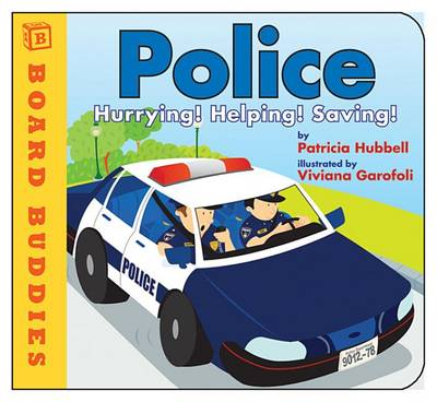 Police: Hurrying! Helping! Saving! - Board Buddies (Board book)
