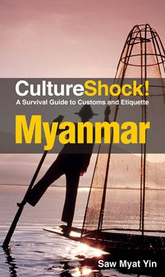 Myanmar: A Survival Guide to Customs and Etiquette - Culture Shock! (Paperback)