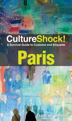 Paris: A Survival Guide to Customs and Etiquette - Culture Shock! (Paperback)