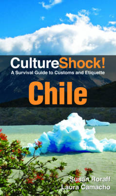 Chile: A Survival Guide to Customs and Etiquette - Culture Shock! (Paperback)
