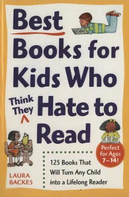 Best Books For Kids Who (Think They) Hate To Read (Paperback)