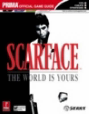 Scarface: The World is Yours Official Strategy Guide (Paperback)