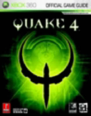 Quake 4 (Xbox 360): The Official Strategy Guide (Paperback)