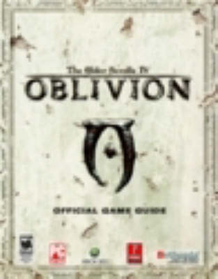 The Elder Scrolls IV: Oblivion: Official Game Guide for PC and Xbox 360 (Paperback)