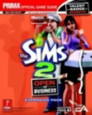 The Sims 2 - Open for Business Expansion Pack: The Official Strategy Guide (Paperback)