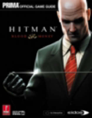 Hitman: Blood Money: The Official Strategy Guide (Paperback)