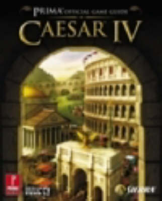 Caesar IV: The Official Game Guide (Paperback)
