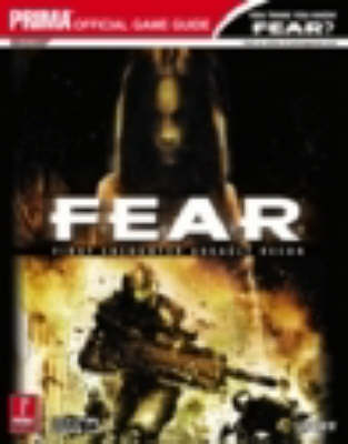 F.E.A.R. First Encounter Assault Recon: Official Strategy Guide (Book)