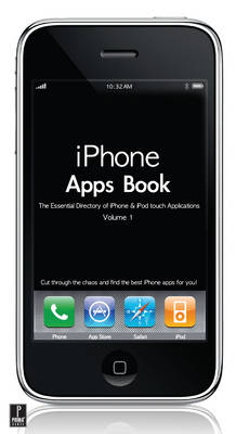 Iphone Apps Book Vol. 1: The Essential Dictionary of iPhone Touch Applications (Paperback)