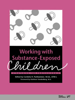 Working with Substance-Exposed Children: Strategies for Professionals (Paperback)
