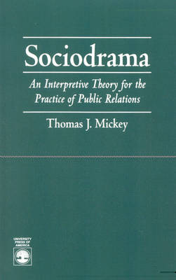 Sociodrama: Interpretive Theory for the Practice of Public Relations (Paperback)