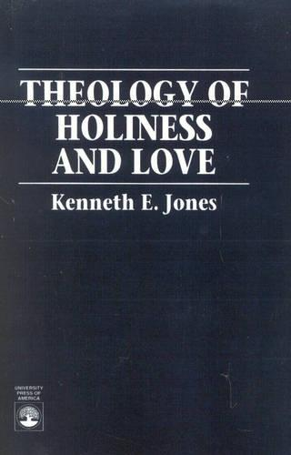 Theology of Holiness and Love (Paperback)