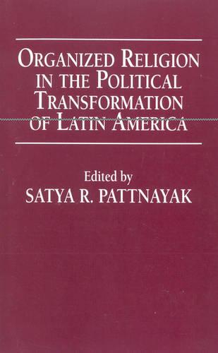 Organized Religion in the Political Transformation of Latin America (Paperback)