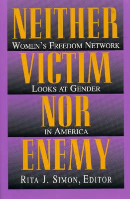 Neither Victim nor Enemy: Women's Freedom Network Looks at Gender in America (Paperback)