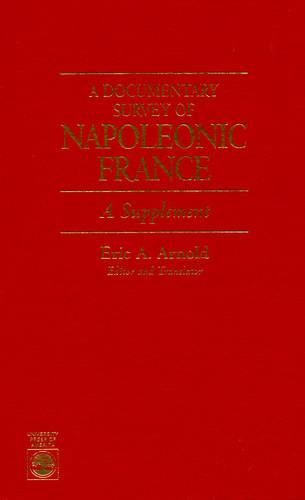 A Documentary Survey of Napoleonic France: A Supplement (Hardback)