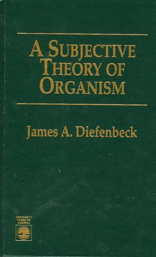 A Subjective Theory of Organism (Hardback)