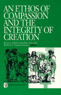 An Ethos of Compassion and the Integrity of Creation (Hardback)