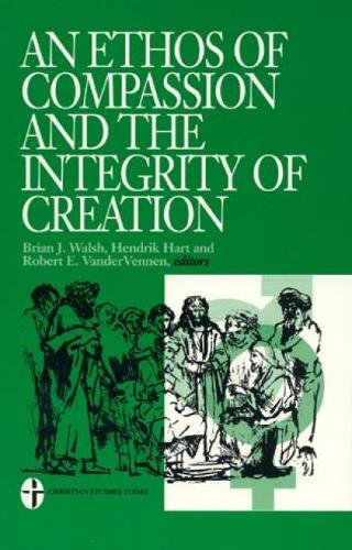 An Ethos of Compassion and the Integrity of Creation (Paperback)