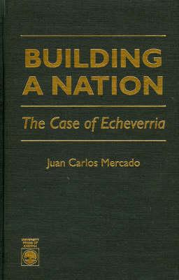Building a Nation: The Case of Echeverrlia (Hardback)