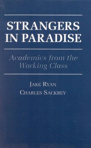 Strangers in Paradise: Academics from the Working Class (Paperback)