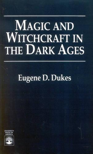 Magic and Witchcraft in the Dark Ages (Paperback)