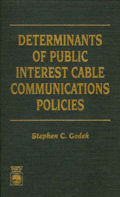 Determinants of Public Interest Cable Communications Policies (Hardback)