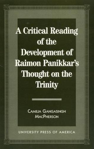 A Critical Reading of the Development of Raimon Panikkar's Thought on the Trinity (Paperback)