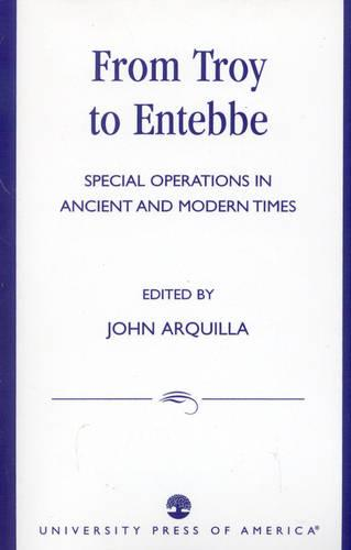 From Troy to Entebbe: Special Operations in Ancient and Modern Times (Paperback)