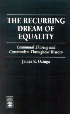 The Recurring Dream of Equality: Communal Sharing and Communism Throughout History (Paperback)