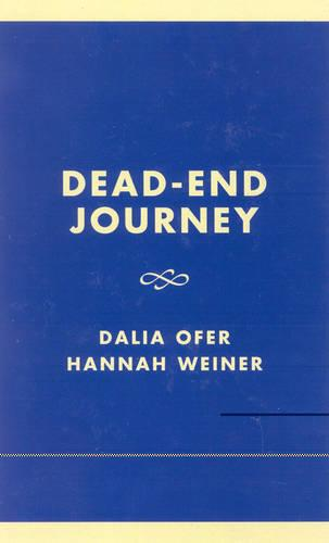 Dead-End Journey: The Tragic Story of the Kladovo-Sabec Group - Studies in the Shoah Series Volume 14 (Hardback)